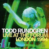 Live at the Forum - London 1994 — Todd Rundgren