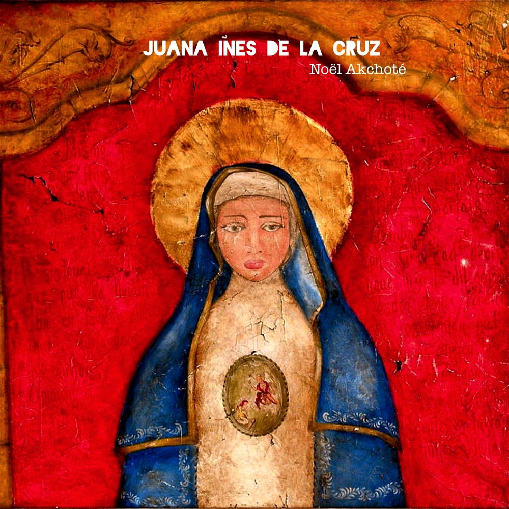sister juana ines dela cruz essay Juana inés de la cruz, sister, 1651-1695 she is considered the most outstanding figure of 17th-century colonial latin america, as well as one of the best poets of spain's golden age.