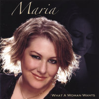What A Woman Wants — Maria