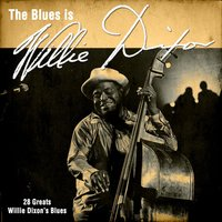 The Blues Is Willie Dixon — сборник
