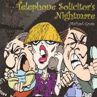 Telephone Solicitor's Nightmare — Michael Gross