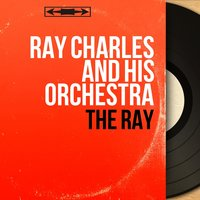 The Ray — Ray Charles And His Orchestra