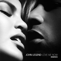 Love Me Now — John Legend