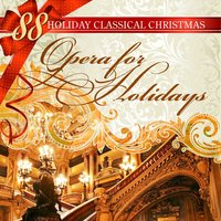 88 Holiday Classical Christmas: Opera for Holidays — Джузеппе Верди