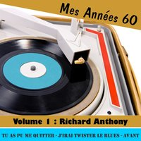 Mes Années Soixante, Vol. 1 - Richard Anthony — Richard Anthony