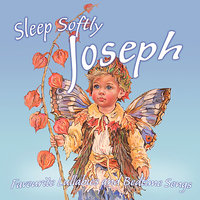 Sleep Softly Joseph - Lullabies and Sleepy Songs — Eric Quiram, Julia Plaut, Ingrid DuMosch, The London Fox Players, Frank McConnell