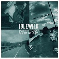 Scottish Fiction: Best of 1997 - 2007 — Idlewild