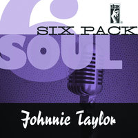 Soul Six Pack — Johnnie Taylor