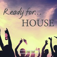 Ready For House, Vol. 1 — сборник