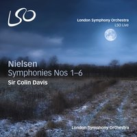 Nielsen: Symphonies Nos. 1-6 — Sir Colin Davis, London Symphony Orchestra, Карл Нильсен