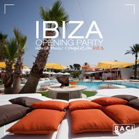 Ibiza Opening Party House Music Compilation, Vol. 3 — сборник