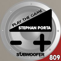 Play the Game — Stephan Porta