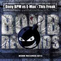 This Freak — Dany BPM feat. Emax