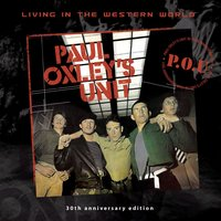 Living In The Western World - 30th Anniversary Edition — Paul Oxley's Unit