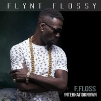 F. Floss InternatioKnown — Flynt Flossy