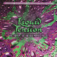 Liquid Tension Experiment — John Petrucci, Mike Portnoy, Jordan Rudess, Liquid Tension Experiment, Tony Levin