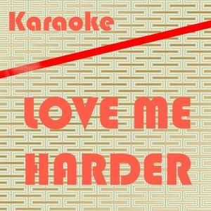 Karaoke Monster - Love Me Harder: Karaoke Tribute to Ariana Grande & The Weeknd