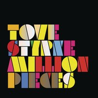 Million Pieces — Tove Styrke