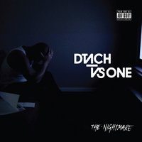 The Nightmare — One, DTACH, Dtach, One
