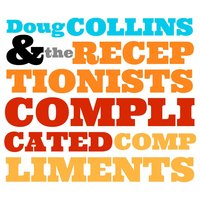Complicated Compliments — Doug Collins and the Receptionists