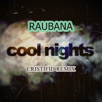 Cool Nights — Raubana