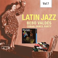 Latin Jazz, Vol. 7 — Bebo Valdés and his orchestra