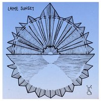 Lame Sunset — The We Shared Milk