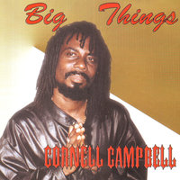 Big Things — Cornell Campbell