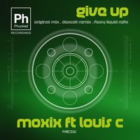 Give Up — Moxix, Louis c