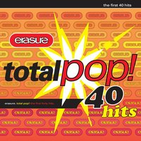 Total Pop! - The First 40 Hits — Erasure