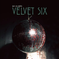 Dark City Nightlife — Velvet Six