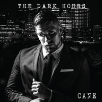 The Dark Hours - EP — Cane