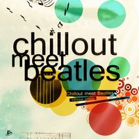 Chillout Meet Beatles — сборник