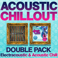 Acoustic Chillout Double Pack 45 Cool Acoustic Gems - Compiled by Chris Coco — сборник