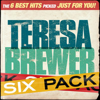 Six Pack - Teresa Brewer - EP — Teresa Brewer