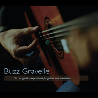 Original Compositions for Guitar and Mandolin — Buzz Gravelle