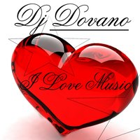 I Love Music — DJ DOVANO