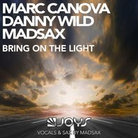 Bring on the Light — Marc Canova, Danny Wild, Madsax