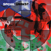 New Lows — Social Unrest