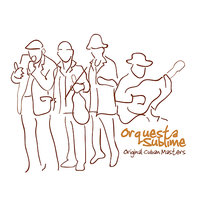 Original Cuban Masters - Orquesta Sublime — Orquesta Sublime