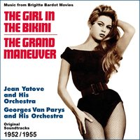 The Girl in the Bikini - the Grand Maneuver — Jean Yatove and His Orchestra, Georges Van Parys and His Orchestra