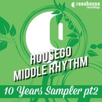 10 Years Sampler, Pt. 2 — Housego, Middle Rhythm