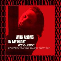 With a Song in My Heart — Ike Quebec