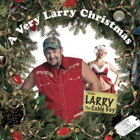 A Very Larry Christmas — Larry The Cable Guy