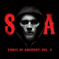 Songs of Anarchy, Vol. 4 — Sons of Anarchy (Television Soundtrack)
