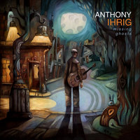 Missing Ghosts — Anthony Ihrig