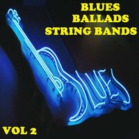 Blue Ballads strings bands (1927 - 1938) Vol 2 — сборник