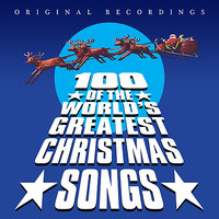 100 Of The World's Greatest Christmas Songs — сборник
