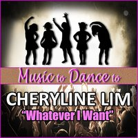 Whatever I Want (Featured Music In Dance Moms) — Cheryline Lim