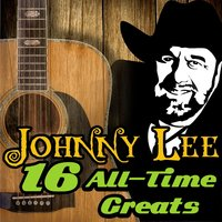 16 All-Time Greats — Johnny Lee